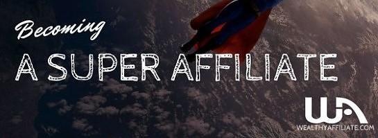 Wealthy Affiliate Super Affiliate Program